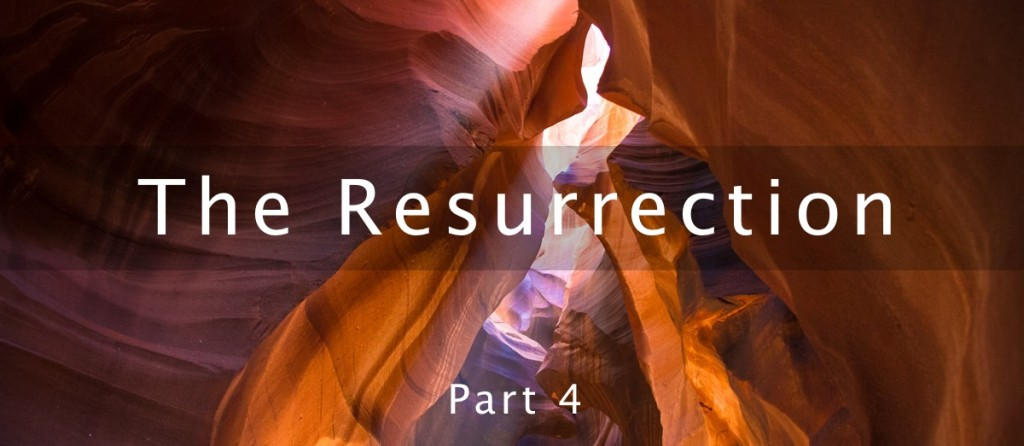 The Resurrection: Part 4