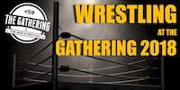 WRESTLING AT THE GATHERING JUNE 2018